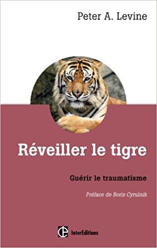 RÉVEILLER LE TIGRE - PETER A. LEVINE