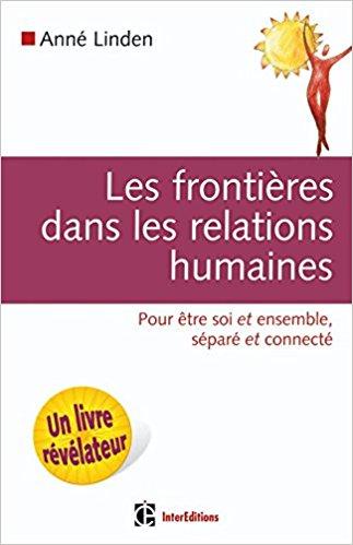 Les frontières dans les relations humaines - Anne Linden